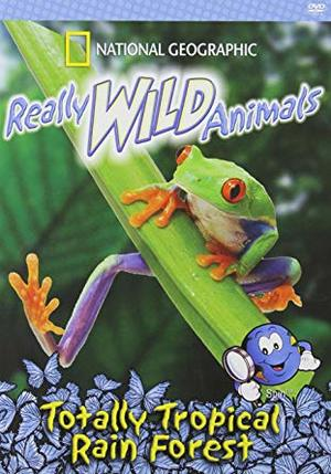 Really Wild Animals: Totally Tropical Rain Forest