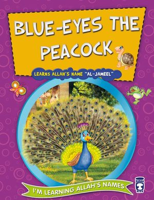 Blue-Eyes The Peacock Learns Allah's Name Al-Jameel