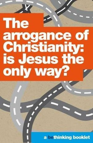 Arrogance of Christianity (Bethinking), The