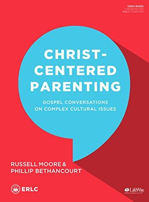 Christ-Centered Parenting - Leader Kit: Gospel Conversations on Complex Cultural Issues