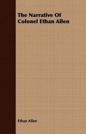 Narrative Of Colonel Ethan Allen, The