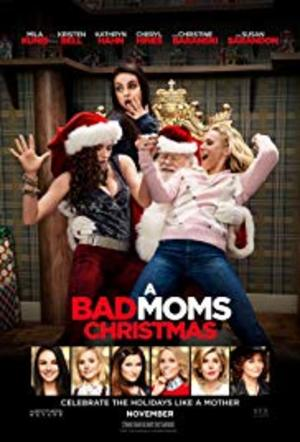 A, Bad Moms Christmas (2017)