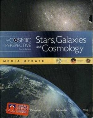Cosmic Perspective: Stars, Galaxies, and Cosmology (4th Edition)