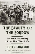 Beauty and the Sorrow: An Intimate History of the First World War (Vintage), The