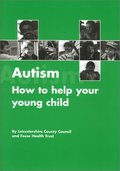 Autism: How to Help Your Young Child Succeed