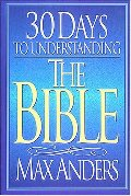 "30 Days to Understanding the Bible (The ""30 Days"" Series)"