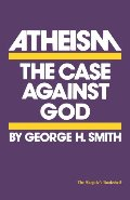 Atheism - The Case Against God  (The Skeptic's Bookshelf)