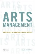 Arts Management: Uniting Arts and Audiences in the 21st Century