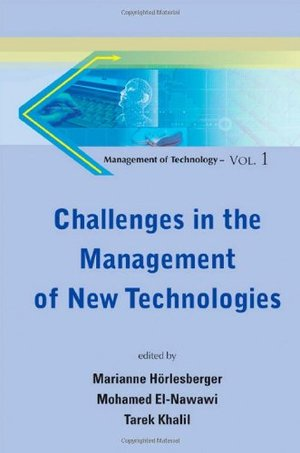 CHALLENGES IN THE MANAGEMENT OF NEW TECHNOLOGIES: 1 (Management of Technology)