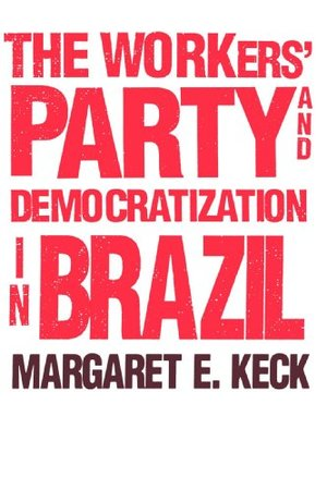 Workers` Party and Democratization in Brazil, The