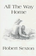 All the Way Home: The Art and Words of Robert Sexton