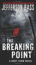 Breaking Point: A Body Farm Novel, The