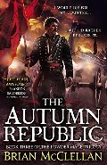 Autumn Republic (The Powder Mage Trilogy), The