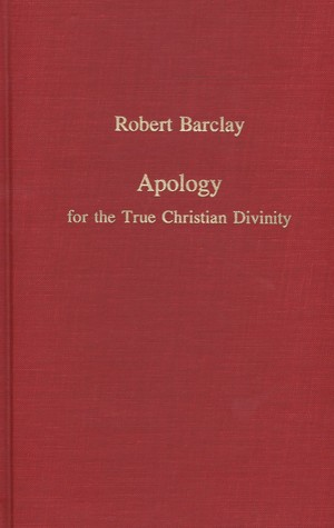 Apology  for the  True Christian Divinity, An