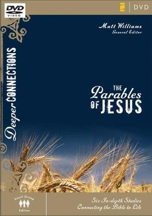 Deeper Connections:  Parables of Jesus, The
