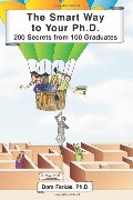 Smart Way to Your Ph.D.: 200 Secrets From 100 Graduates, The
