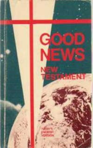 Good news, New Testament: The New Testament in Today's English version