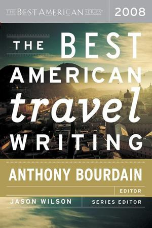 Best American Travel Writing 2008, The
