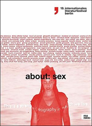 About Sex: 19. internationales literaturfestival berlin (internationales literaturfestival berlin / Katalog)