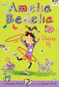 Amelia Bedelia Chapter Book #5: Amelia Bedelia Shapes Up (special edition)