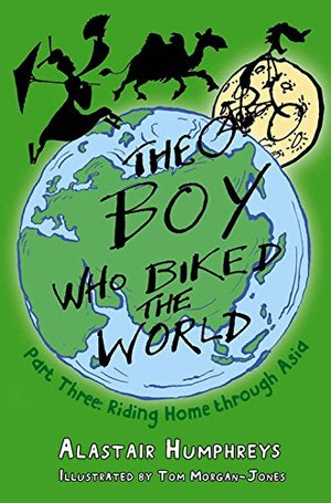 Boy Who Biked the World: Riding Home Through Asia Part 3, The