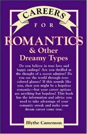 Careers for Romantics and Other Dreamy Types