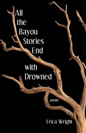 All the Bayou Stories End with the Drowned