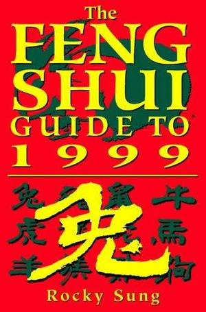 Guide to Feng Shui and Chinese Astrology 1999