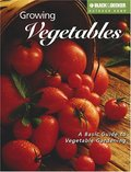 Growing Vegetables: A Basic Guide to Vegetable Gardening