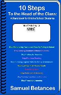 10 Steps To the Head of the Class : A Handbook for Middle School Students