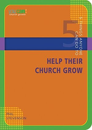 5 Things Anyone Can Do to Help Their Church Grow (You Can!)