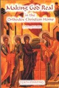 Making God Real In The Orthodox Christian Home