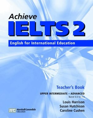 Achieve IELTS Teacher's Book: Upper Intermediate-advanced (band 5.5 - 7.5): English for International Education