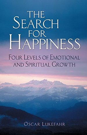 Search for Happiness: Four Levels of Emotional and Spiritual Growth, The