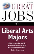 Great Jobs for Liberal Arts Majors (Great Jobs for ... Majors)