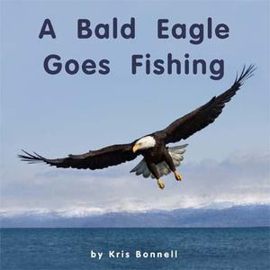 A_Bald Eagle Goes Fishing