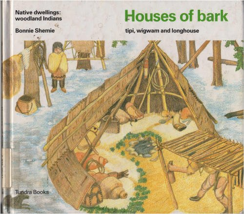 Houses of bark (Native Dwellings)