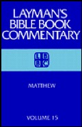 Laymans Bible Book Commentary: Matthew (Layman's Bible Book Commentary, 15)