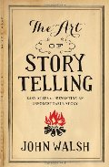 Art of Storytelling: Easy Steps to Presenting an Unforgettable Story, The