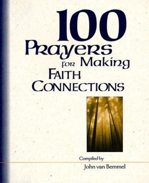 100 Prayers for Making Faith Connections