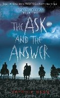 Ask and the Answer: Chaos Walking: Book Two, The