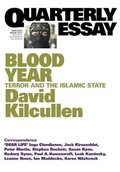 Blood Year: Terror and the Islamic State (Quarterly Essay)