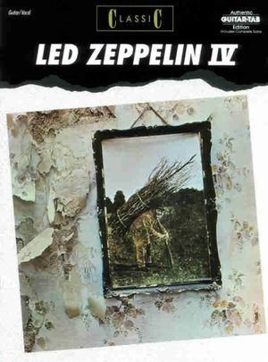 Classic Led Zeppelin IV, Authentic Guitar Tab Edition