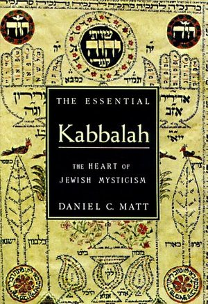 Essential Kabbalah: The Heart of Jewish Mysticism, The