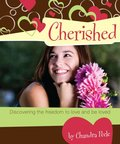 Cherished: Discovering the Freedom to Love and Be Loved