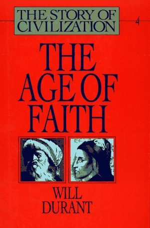 Story of Civilization: The Age of Faith