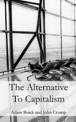 Alternative To Capitalism, The