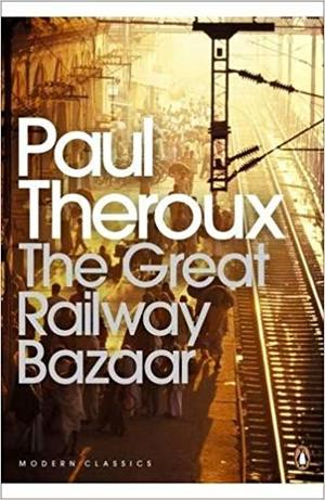 Great Railway Bazaar: By Train Through Asia (Revised)