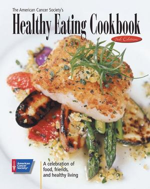American Cancer Society's Healthy Eating Cookbook, The