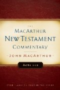 Acts 1-12: New Testament Commentary (Macarthur New Testament Commentary Serie)